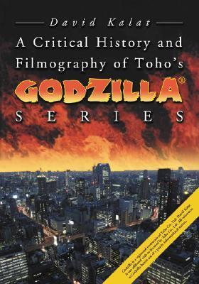 [PDF] [EPUB] A Critical History and Filmography of Toho's Godzilla Series Download by David Kalat