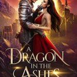 [PDF] [EPUB] A Dragon in the Ashes (Hidden Kingdoms, #1) Download