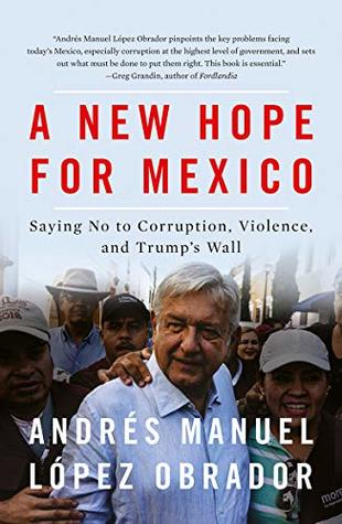 [PDF] [EPUB] A New Hope for Mexico Download by Andres Manuel Lopez Obrador
