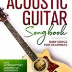 [PDF] [EPUB] Acoustic Guitar Songbook: Easy Songs For Beginners Download