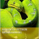 [PDF] [EPUB] Advanced Python Programming Download