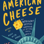 [PDF] [EPUB] American Cheese: An Indulgent Odyssey Through the Artisan Cheese World Download