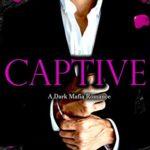 [PDF] [EPUB] CAPTIVE: A DARK MAFIA ROMANCE Download