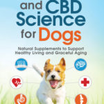 [PDF] [EPUB] Cannabis and CBD Science for Dogs: Natural Supplements to Support Healthy Living and Graceful Aging Download