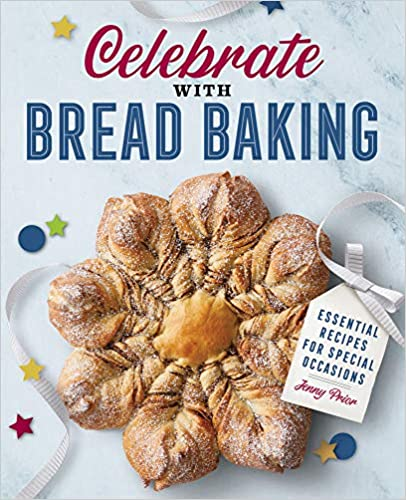 [PDF] [EPUB] Celebrate with Bread Baking: Essential Recipes for Special Occasions Download by Jenny Prior