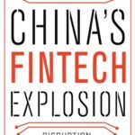[PDF] [EPUB] China's Fintech Explosion: Disruption, Innovation, and Survival Download