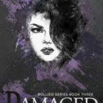 [PDF] [EPUB] Damaged (Bullied, #3) Download