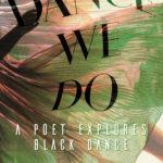 [PDF] [EPUB] Dance We Do: A Poet Explores Black Dance Download