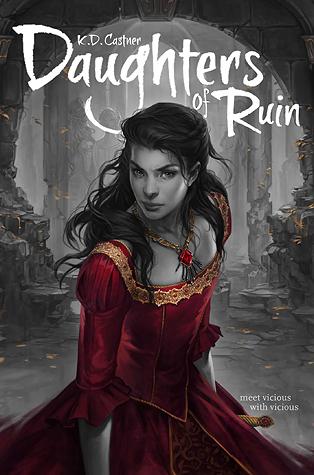 [PDF] [EPUB] Daughters of Ruin Download by K.D. Castner