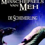 [PDF] [EPUB] De Schemerling (Misschepsels van Meh #1) Download