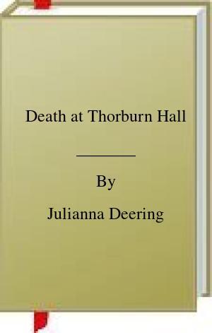 [PDF] [EPUB] Death at Thorburn Hall Download by Julianna Deering
