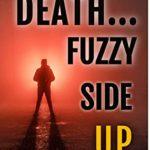 [PDF] [EPUB] Death…Fuzzy Side Up (Detective Steve Smiley #2) Download
