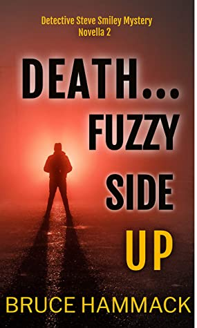 [PDF] [EPUB] Death...Fuzzy Side Up (Detective Steve Smiley #2) Download by Bruce Hammack