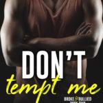 [PDF] [EPUB] Don't Tempt Me (Broke and Bullied, #2) Download