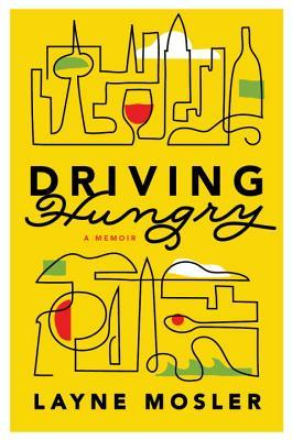 [PDF] [EPUB] Driving Hungry: A Memoir Download by Layne Mosler