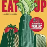 [PDF] [EPUB] EAT UP: The Inside Scoop on Rooftop Agriculture Download