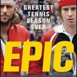 [PDF] [EPUB] Epic: John McEnroe, Bjrn Borg, and the Greatest Tennis Season Ever Download