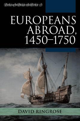 [PDF] [EPUB] Europeans Abroad, 1450-1750 Download by David Ringrose