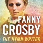 [PDF] [EPUB] Fanny Crosby: The Hymn Writer Download