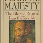 [PDF] [EPUB] Fearful Majesty: The Life and Reign of Ivan the Terrible Download