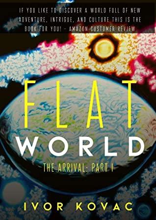 [PDF] [EPUB] Flat World: The Arrival Download by Ivor Kovac