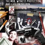 [PDF] [EPUB] Gangsters and Goodfellas: The Mob, Witness Protection, and Life on the Run Download