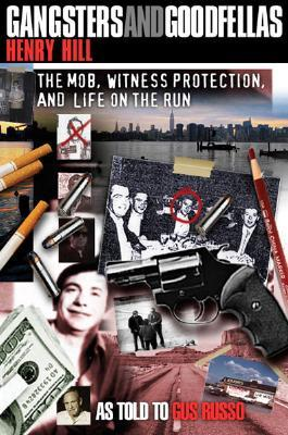 [PDF] [EPUB] Gangsters and Goodfellas: The Mob, Witness Protection, and Life on the Run Download by Henry   Hill
