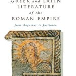 [PDF] [EPUB] Greek and Latin Literature of the Roman Empire: From Augustus to Justinian Download