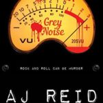 [PDF] [EPUB] Grey Noise: Rock and Roll can be Murder Download