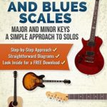 [PDF] [EPUB] Guitar: Pentatonic and Blues Scales: Major and Minor Keys • A Simple Approach to Solos • Step-by-Step Approach • Straightforward Diagrams • Download Inside! (Scott's Simple Guitar Lessons Book 5) Download