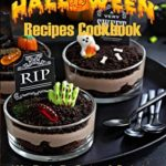 [PDF] [EPUB] Halloween Recipes Cookbook: 100+ Freaky Fun Recipes and Crafts for Ghouls of All Ages Download