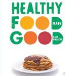 [PDF] [EPUB] Healthy Food Made Good Download