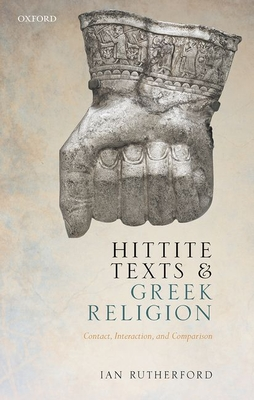 [PDF] [EPUB] Hittite Texts and Greek Religion: Contact, Interaction, and Comparison Download by Ian Rutherford