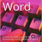 [PDF] [EPUB] ICDL Word: A step-by-step guide to Word Processing using Microsoft Word Download