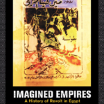 [PDF] [EPUB] Imagined Empires: A History of Revolt in Egypt Download
