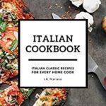 [PDF] [EPUB] Italian Cookbook: Italian Classic Recipes for Every Home Cook Download
