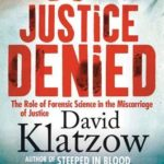 [PDF] [EPUB] Justice Denied: The Role of Forensic Science in the Miscarriage of Justice Download