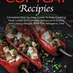 [PDF] [EPUB] Keto Copycat Recipies : Complete Step-by-Step Guide To Easy Cooking Most Loved and Famous Restaurants Dishes and Losing Weight With The Ketogenic Diet Download