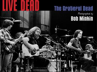 [PDF] [EPUB] Live Dead: The Grateful Dead Photographed by Bob Minkin Download by Bob Minkin