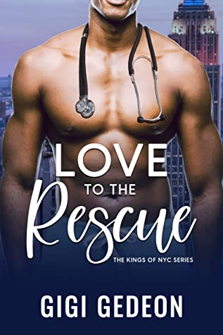 [PDF] [EPUB] Love to the rescue (Kings of NYC #3) Download by Gigi Gedeon