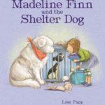 [PDF] [EPUB] Madeline Finn and the Shelter Dog Download