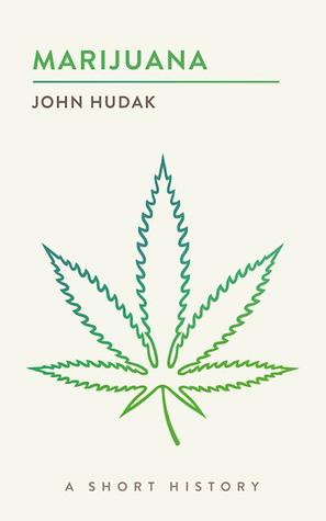 [PDF] [EPUB] Marijuana: A Short History Download by John Hudak