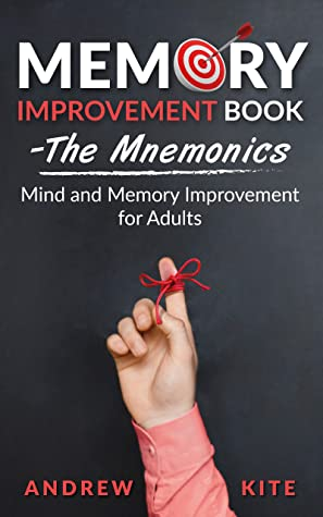[PDF] [EPUB] Memory Improvement Book - The Mnemonics: Mind and Memory Improvement for Adults (The Active and Effective Leaders 2) Download by Andrew Kite