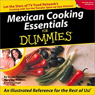 [PDF] [EPUB] Mexican Cooking Essentials For Dummies: Let The Stars Of Tv Food Network's Cooking With Too Hot Tamales Spice Up Your Kitchen Download by Susan Feniger