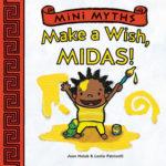 [PDF] [EPUB] Mini Myths: Make a Wish, Midas! Download