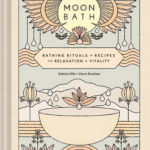 [PDF] [EPUB] Moon Bath: Bathing Rituals and Recipes for Relaxation and Vitality Download