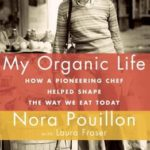 [PDF] [EPUB] My Organic Life: How a Pioneering Chef Helped Shape the Way We Eat Today Download