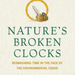 [PDF] [EPUB] Nature's Broken Clocks: Reimagining Time in the Face of the Environmental Crisis Download