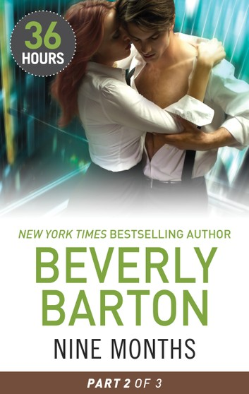 [PDF] [EPUB] Nine Months Part 2 (36 Hours) Download by Beverly Barton