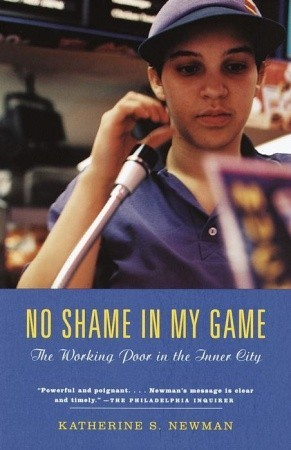[PDF] [EPUB] No Shame in My Game: The Working Poor in the Inner City Download by Katherine S. Newman